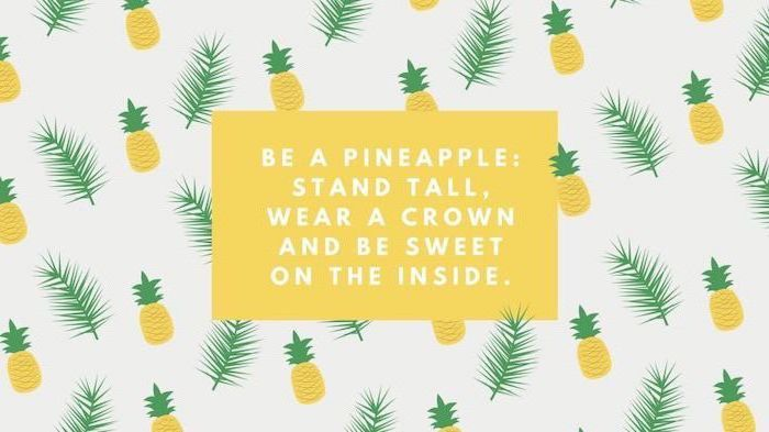 Cute Wallpapers 2019 Be A Pineapple White Background Motivational Quote In 2020 Pineapple Wallpaper Desktop Wallpaper Design Aesthetic Desktop Wallpaper