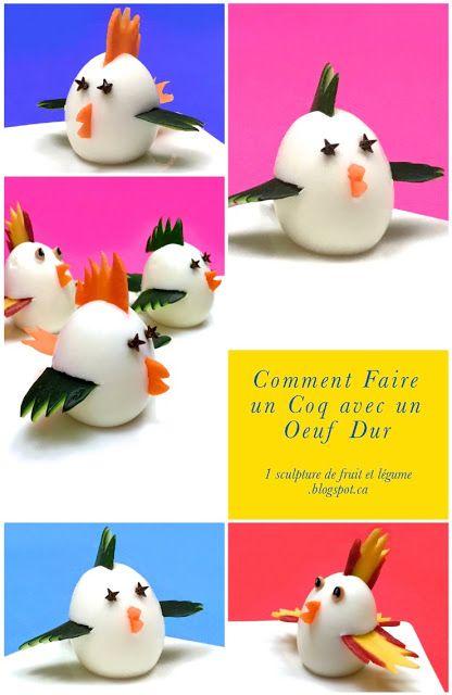 1 sculpture de fruit et légume: Comment Faire un Coq avec un Oeuf Dur