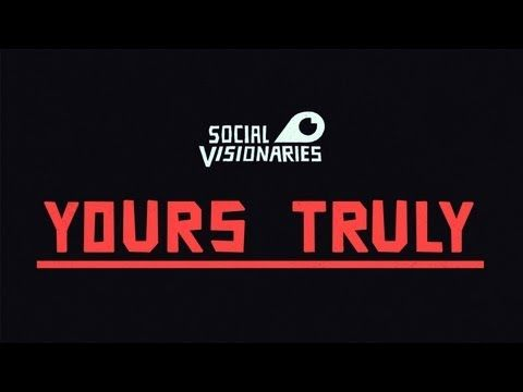 ▶ Social Visionaries // Yours Truly Subscribe @ neverhidefilms.com