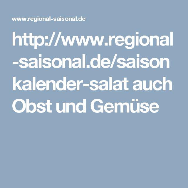 http://www.regional-saisonal.de/saisonkalender-salat auch Obst und Gemüse