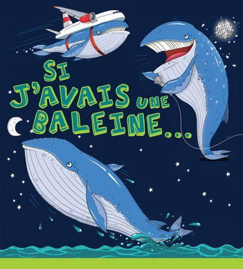 Si j'avais une baleine... / [texte de] Camilla de la Bédoyère et [illustrations de] Aleksei Bitskoff. Éditions Scholastic (4)