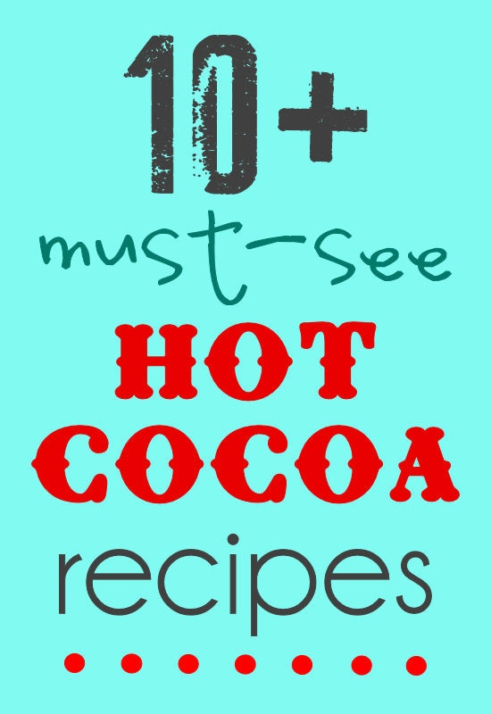 Really - what's more comforting than hot chocolate? 10 Must-See Hot Cocoa recipes! YUM! { lilluna.com }