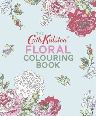 Buy The Cath Kidston Floral Colouring Book By From Waterstones Today Click And Collect Your Local Or Get FREE UK Delivery On