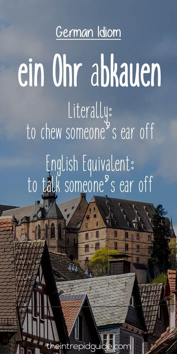 German Idioms ein Ohr abkauen