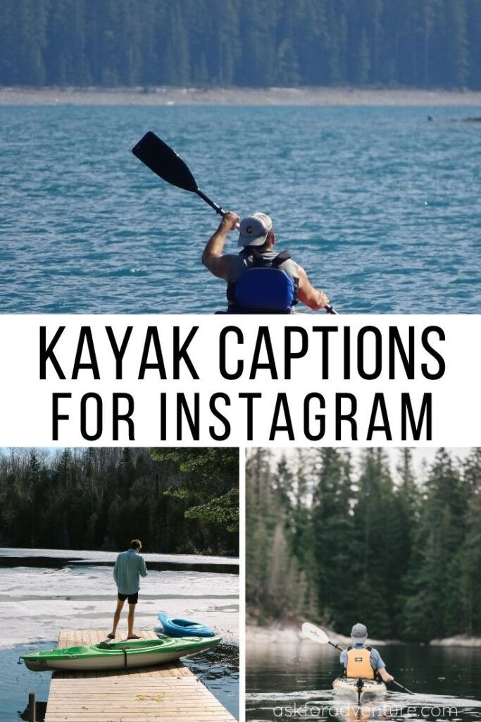 25 Kayak Captions For Your Instagram Kayaking Pictures Ask For Adventure Funny Instagram Captions Cute Instagram Captions Instagram Captions