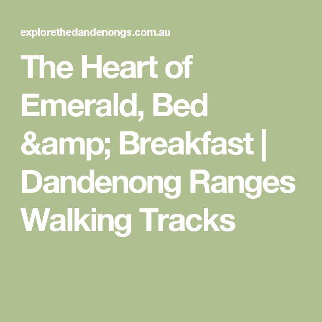 The Heart of Emerald, Bed & Breakfast | Dandenong Ranges Walking Tracks