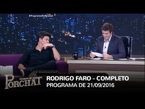 Programa do Porchat (completo) - Rodrigo Faro   21/09/2016