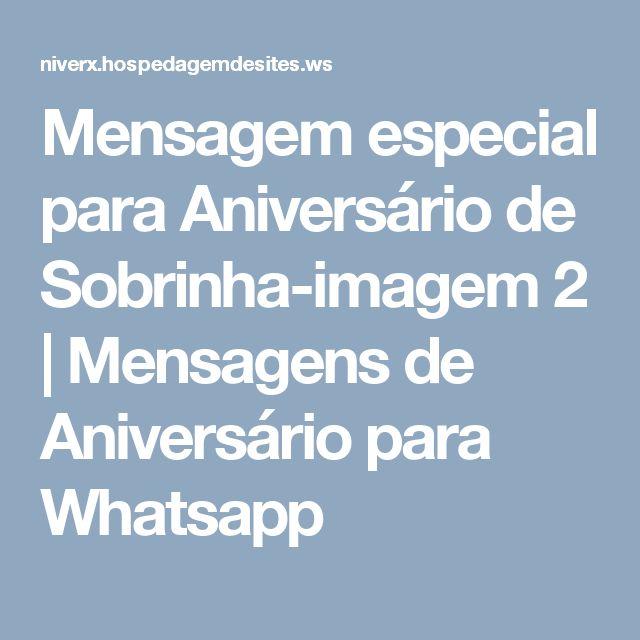 Mensagem especial para Aniversário de Sobrinha-imagem 2   Mensagens de Aniversário para Whatsapp