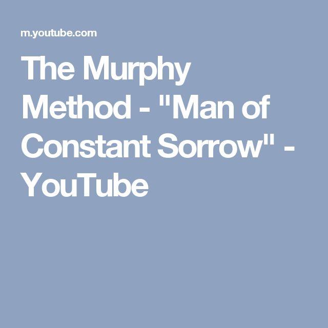 "The Murphy Method - ""Man of Constant Sorrow"" - YouTube"
