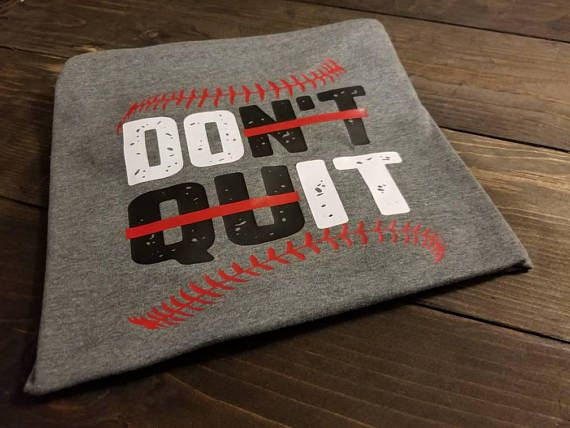 Check out this item in my Etsy shop https://www.etsy.com/listing/569866600/dont-quit-do-it-shirt-do-it-shirt-dont