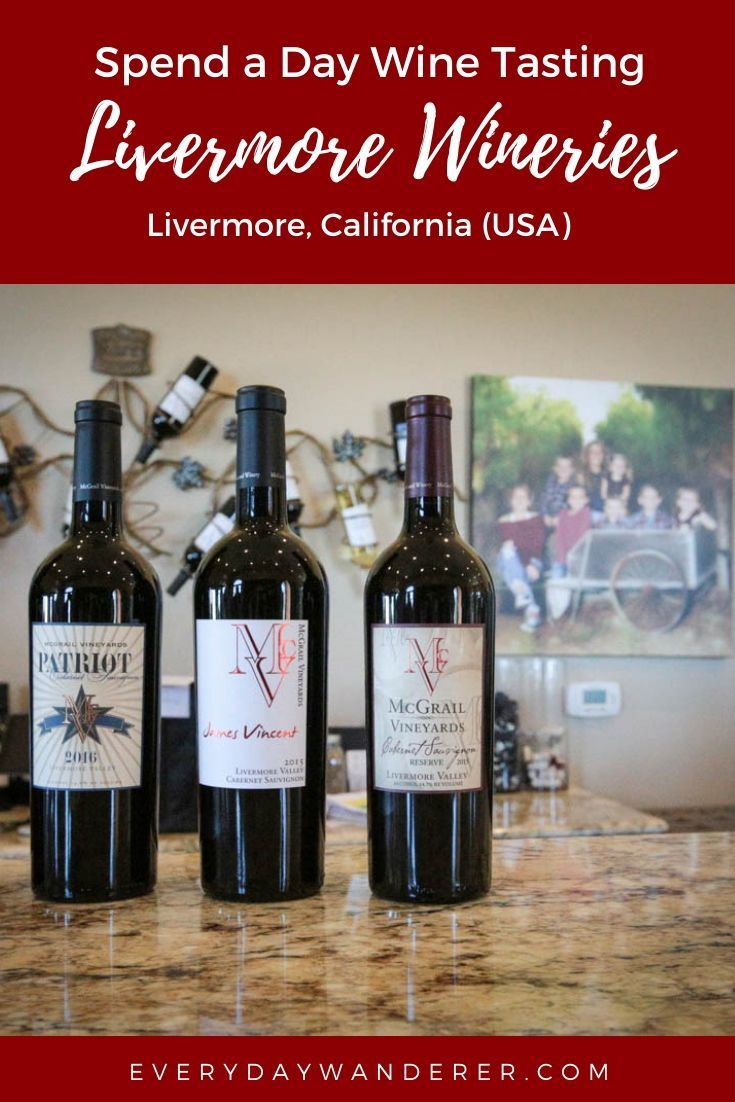 A Second Day Of Wine Tasting At Livermore Wineries In California Livermore Wineries Wine Vacation Wine Tasting