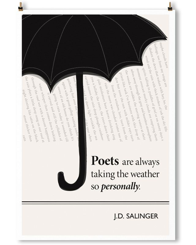 """POETS ARE ALWAYS TAKING THE WEATHER SO SERIOUSLY."" - J.D. SALINGER Amen. The text under the umbrella is our own weather-gushing concoction of verse-snippets from about 50 separate poems. See if you c"