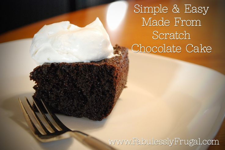 Delicious homemade made from scratch chocolate cake recipe.  Delicious and easy... I've got all the ingredients in my pantry!