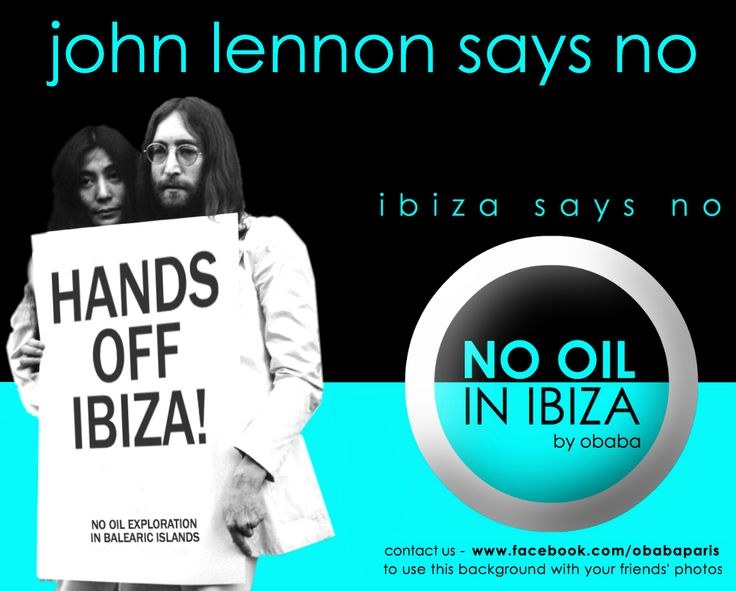 John Lennon used to come on vacation to his home in Ibiza to relax. His nonconformist and rebellious spirit has specially marked our island.  John and Yoko Ono stripped in 1969 to protest against the war and the fight for peace and for a better world lasted all his life. Interestingly naked, fragile and natural body is the most powerful kind of protest against a hypocritical, greedy and inhuman world. We will not let them destroy Ibiza's seabed – which is a UNESCO World Heritage site.