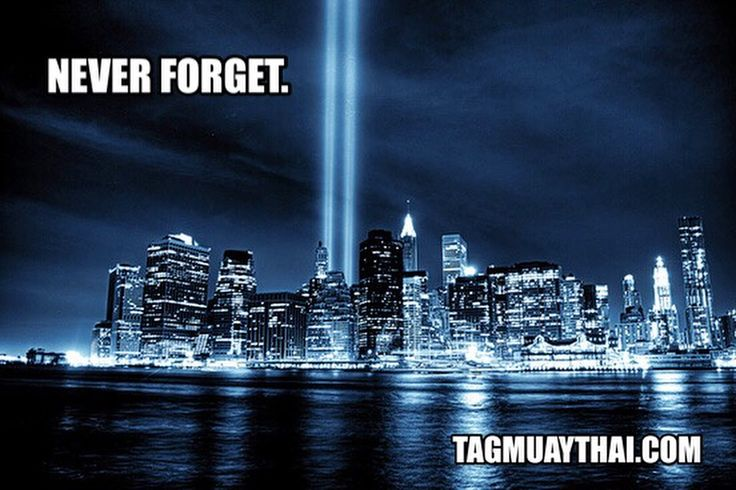 """""""What we learned on September 11 is that the unthinkable is now thinkable in the world."""" — John Ashcroft  #muaythai #thaiboxing #jiujitsu #bjj #mma #patriotday #911 #neverforget #september11"""