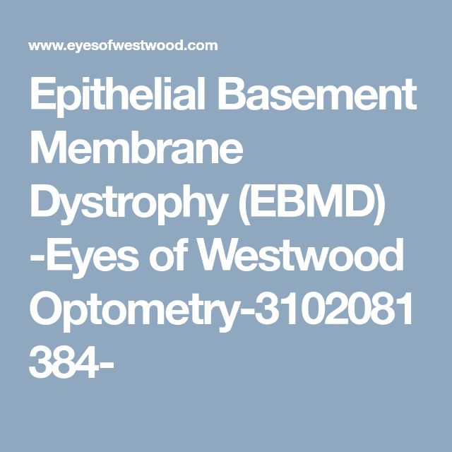 Epithelial Basement Membrane Dystrophy (EBMD) -Eyes of Westwood Optometry-3102081384-