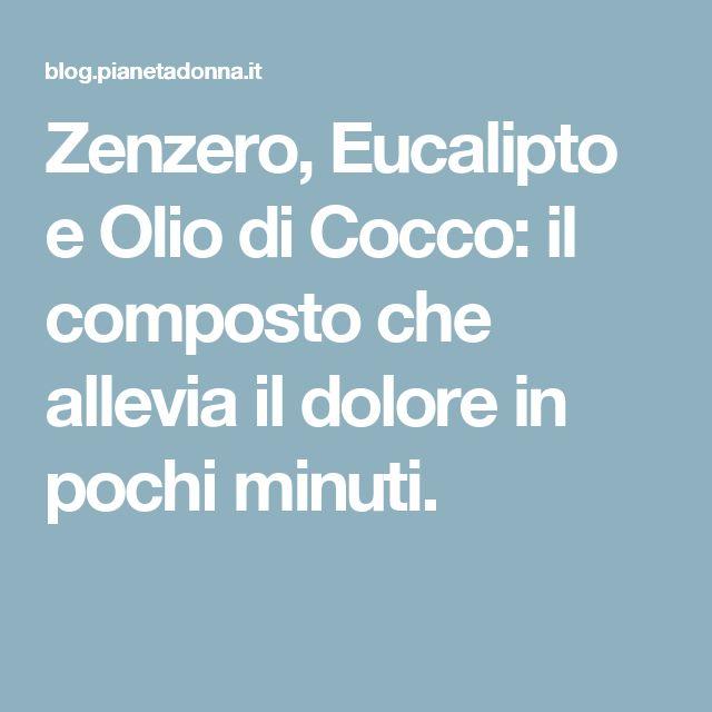 Zenzero, Eucalipto e Olio di Cocco: il composto che allevia il dolore in pochi minuti.