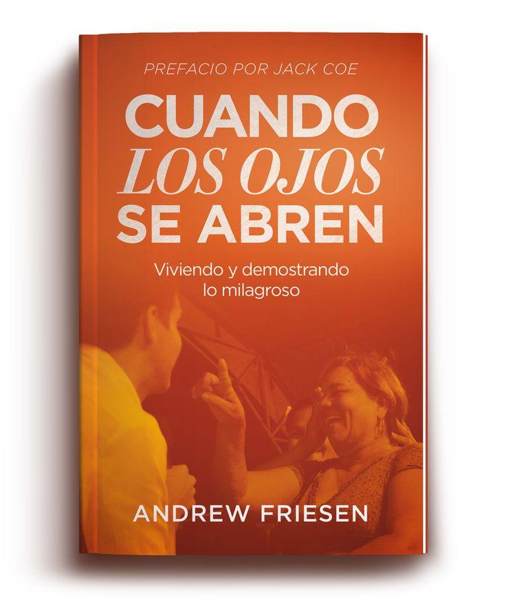 """Estoy muy emocionado por mi libro """"Cuando Los Ojos Se Abren"""" Viviendo y demostrando lo milagroso que sale muy pronto se pendiente www.andrewfriesen.org"""