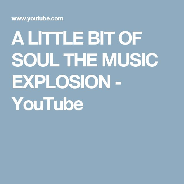 A LITTLE BIT OF SOUL THE MUSIC EXPLOSION - YouTube