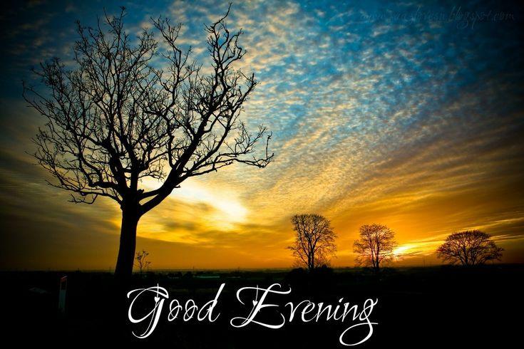 good evening images | Good evening wallpaper