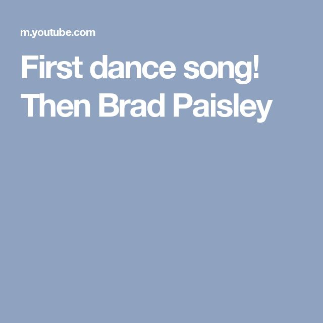 First dance song! Then Brad Paisley