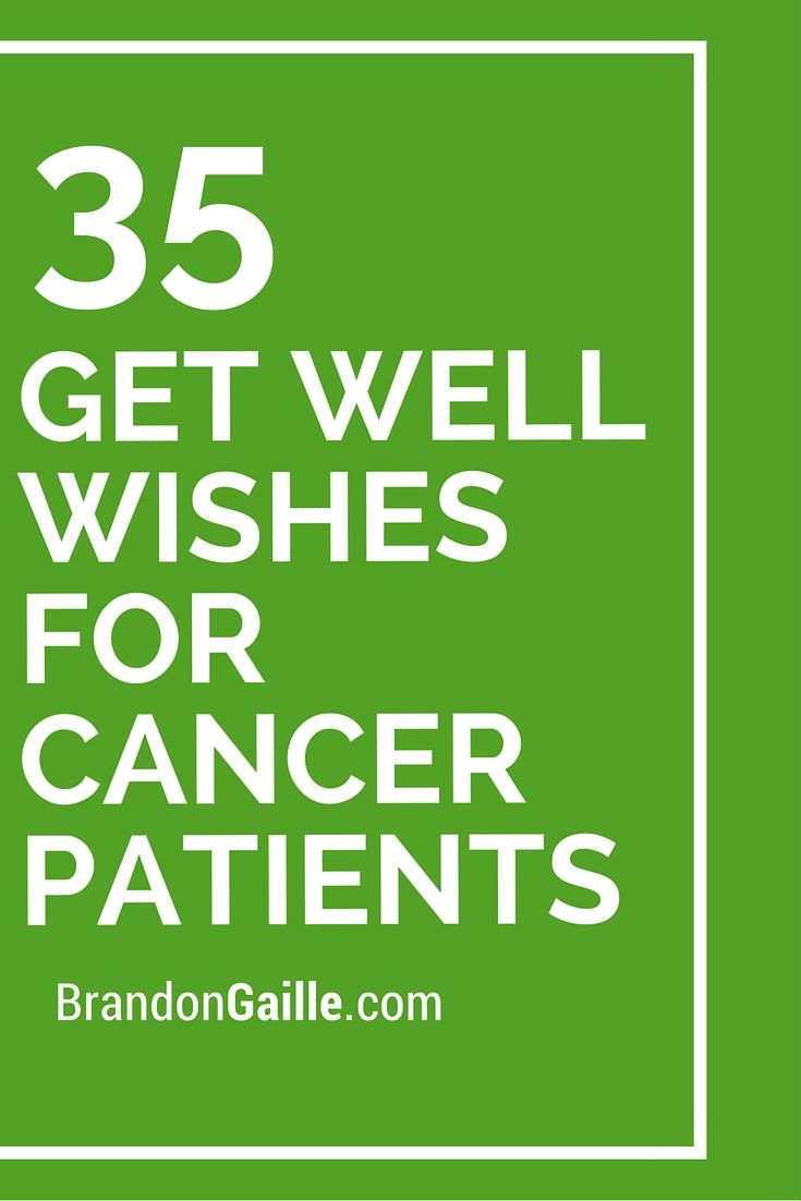 35 Get Well Wishes for Cancer Patients