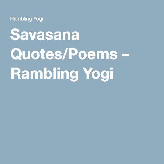 Savasana Quotes and Poems | Savasana quotes, Savasana ...
