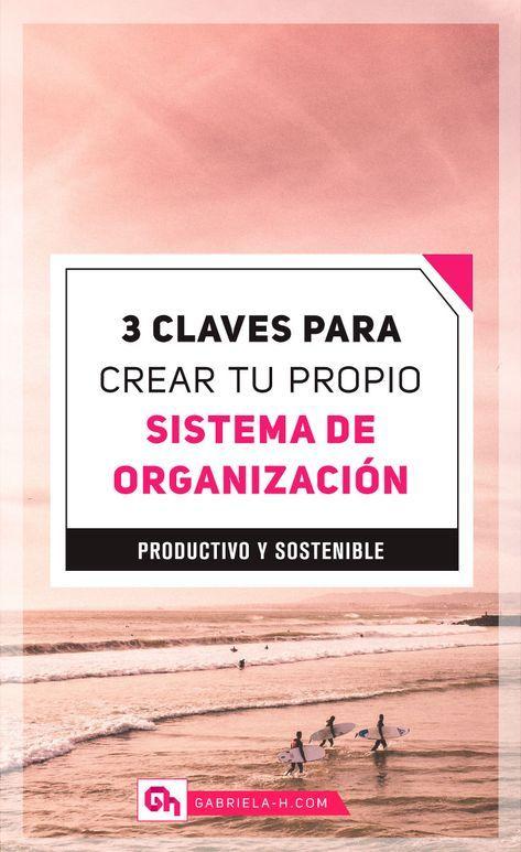 3 Claves para crear tu propio sistema de organización productivo y sostenible #productividad #organizacion #asana #habitos #gabrielah