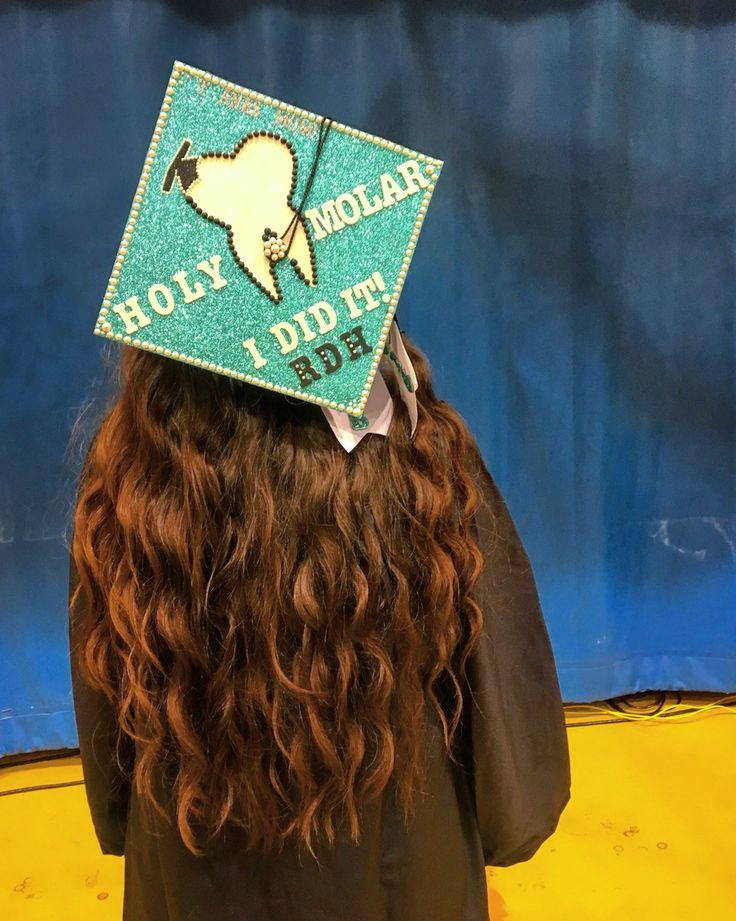 Dental hygiene graduation cap. Holy molar I did it!