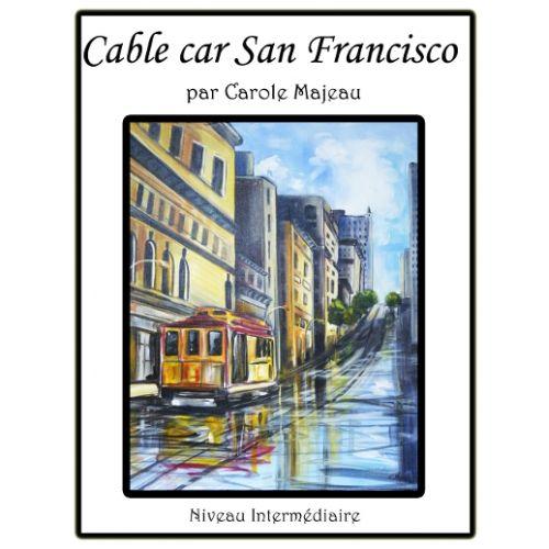 Création de Carole Majeau - Patron de projet à peindre à l'acrylique, tramway, San Francison, cable car, ville, souvenir de voyage