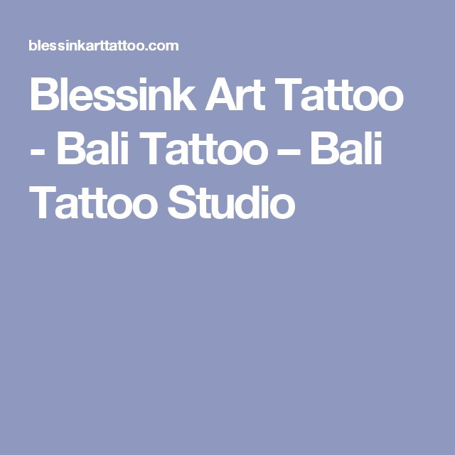 Blessink Art Tattoo - Bali Tattoo – Bali Tattoo Studio