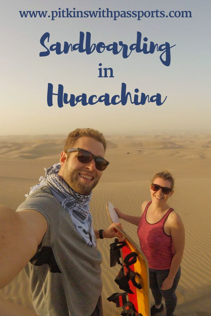 Our sandboarding adventure in Huacachina, as well as how we spent a few great days in this oasis town!