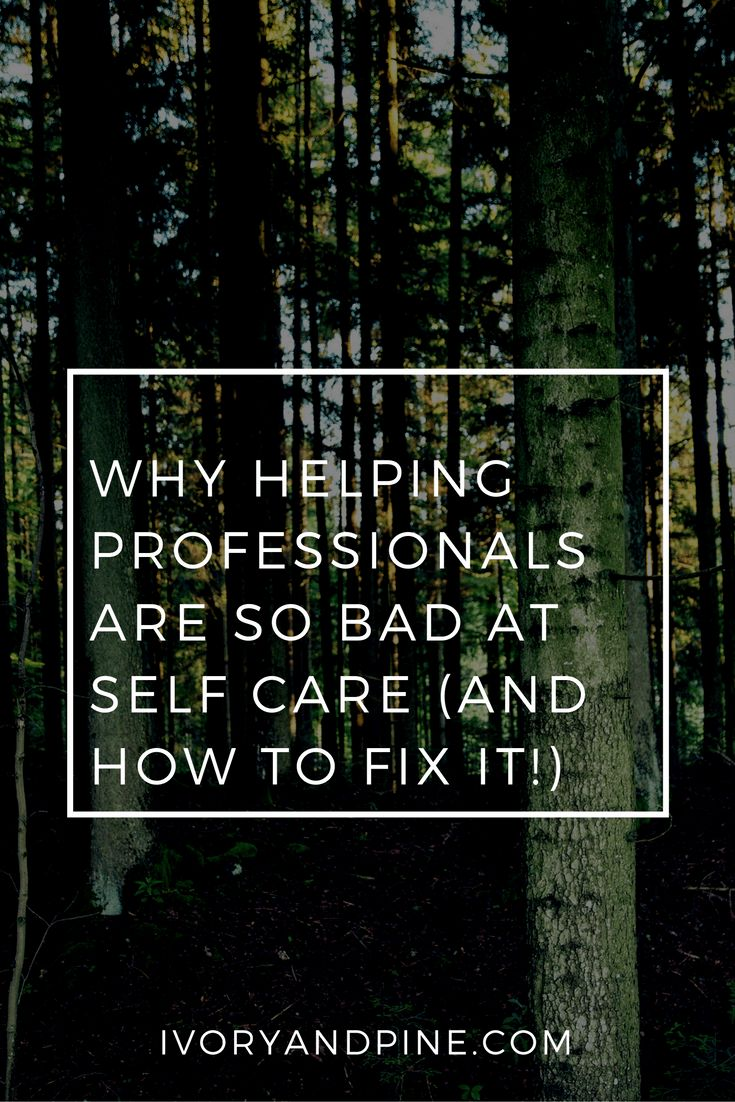 Why helping professionals are so bad at self care...and how to fix it! | Mental Health | Helping Professions | Self Care | Healthy Boundaries | Compassion Fatigue | Burnout