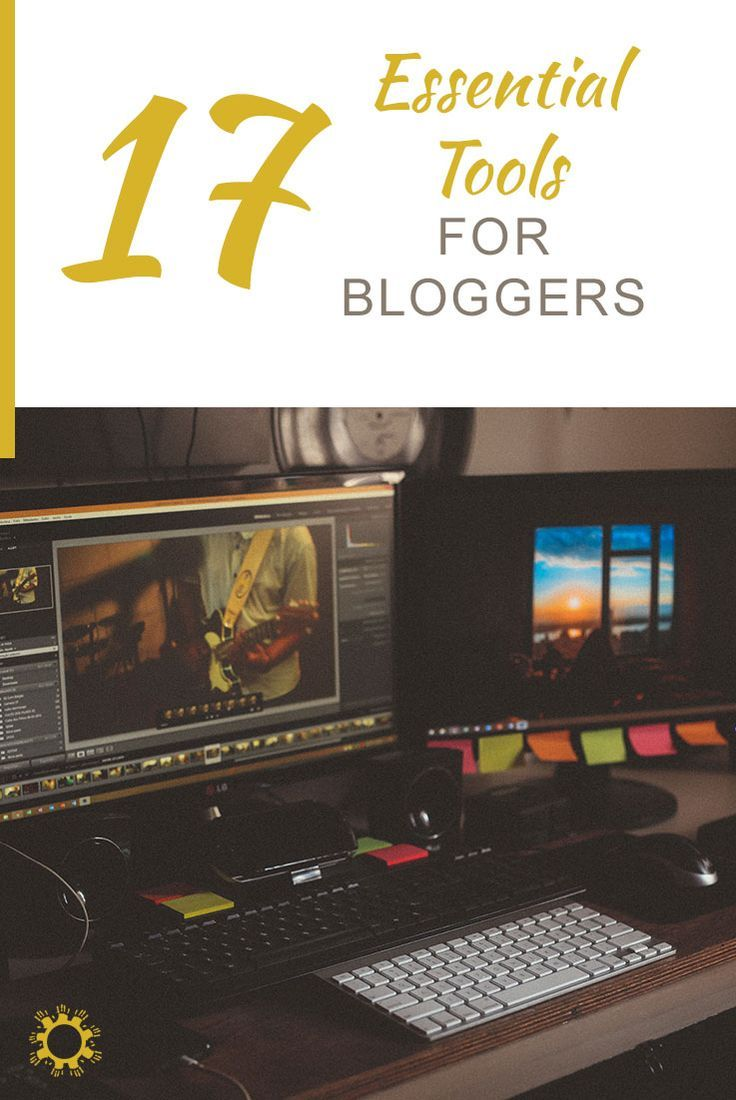 17 essential tools for bloggers
