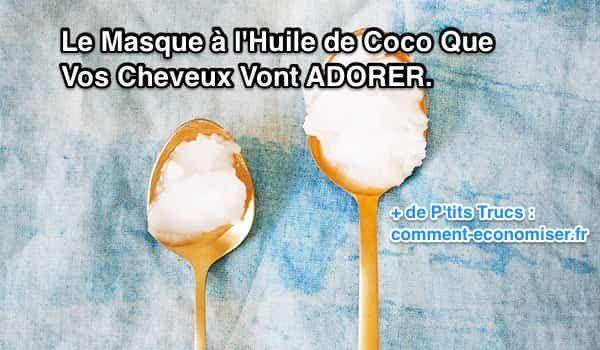 Le Masque à l'Huile de Coco Que Vos Cheveux Fatigués Vont ADORER.