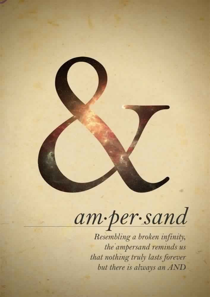 That's true. I've always loved the ampersand since I first heard Pat Sajack say it in Wheel of Fortune as a kid.