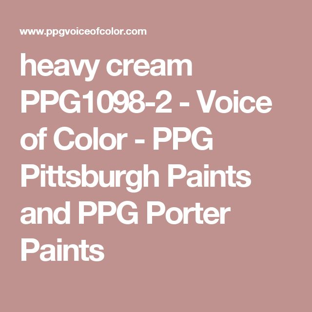 heavy cream PPG1098-2 - Voice of Color - PPG Pittsburgh Paints and PPG Porter Paints