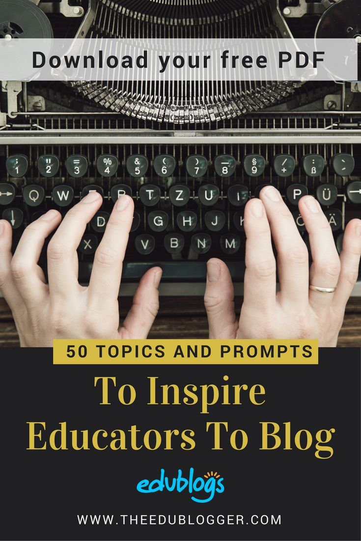 The Edublogger - Edublogs | 50 TOPICS AND PROMPTS TO INSPIRE EDUCATORS TO BLOG | Are you an educator in need of some inspiration for blog post topics? We have created a downloadable PDF with 50 prompts to help you find momentum with your blogging.