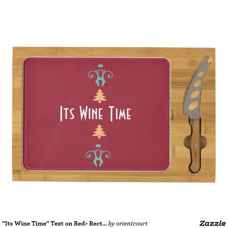"""""""Its Wine Time"""" Text on Red> Rectangle Cheeseboard"""