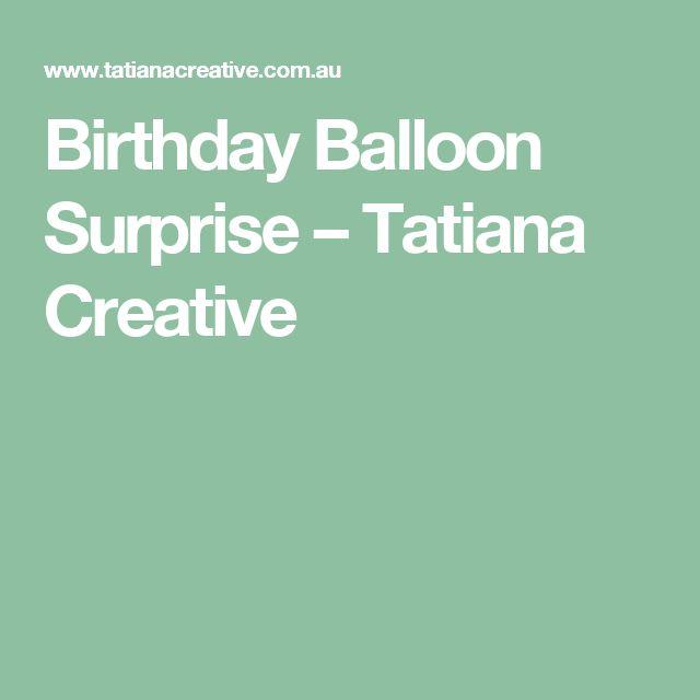 Birthday Balloon Surprise – Tatiana Creative