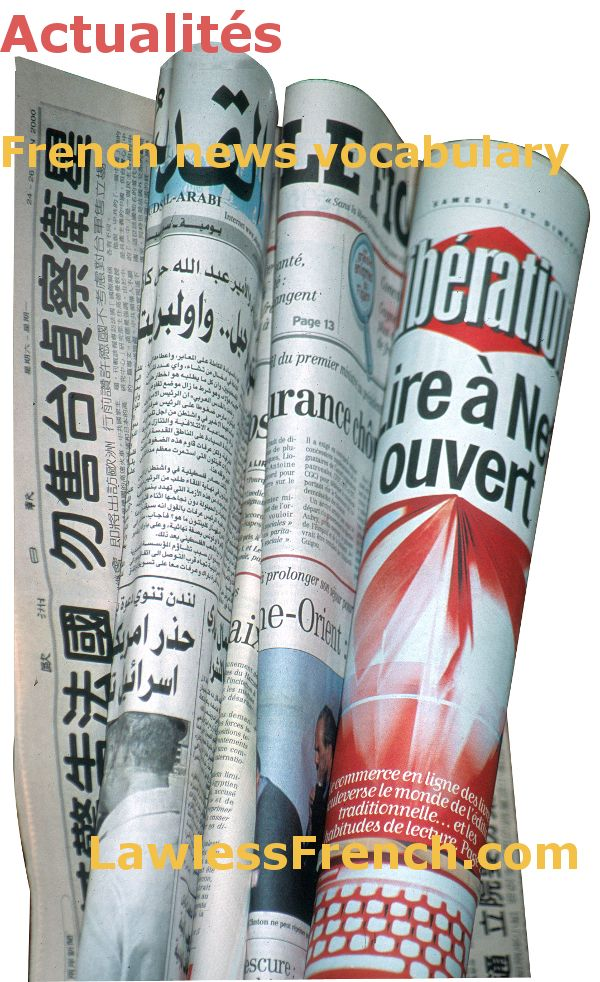 terms in french newspaper There is a lot of good news for people who already use english and who are  acquiring  firstly, french words are generally pronounced the way they appear.
