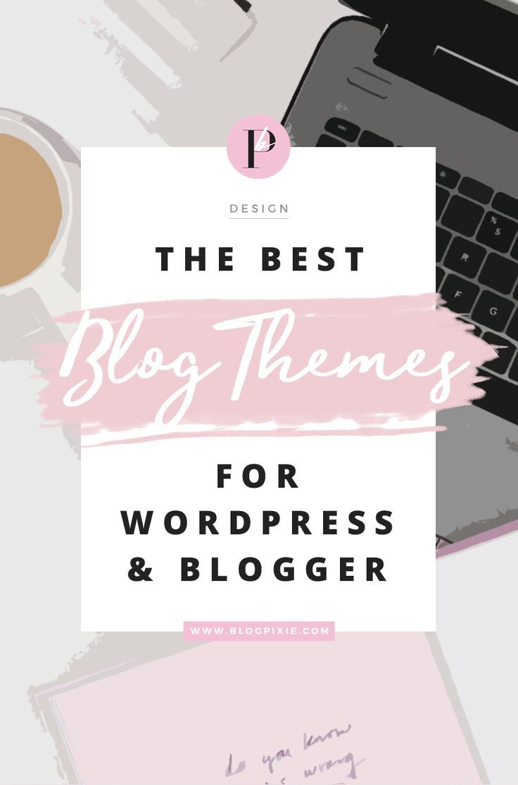 The Best Blog Themes / Templates For WordPress And Blogger blogs. Find out where to find beautiful designs for your blog - www.blogpixie.com