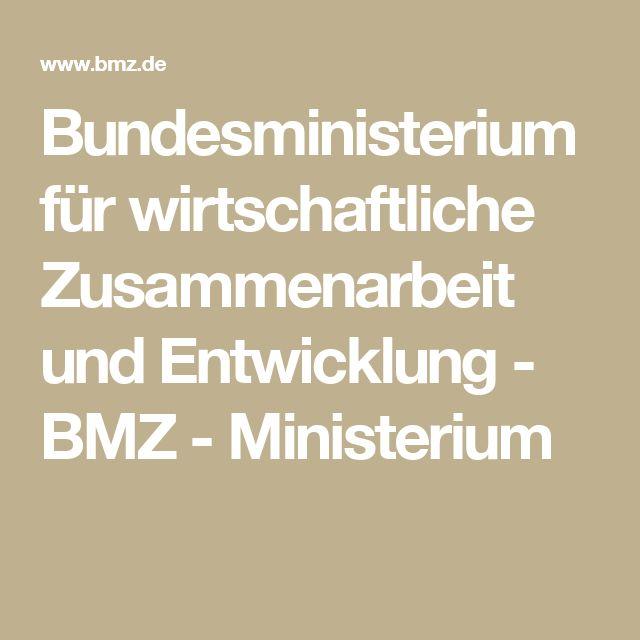 Bundesministerium für wirtschaftliche Zusammenarbeit und Entwicklung - BMZ - Ministerium