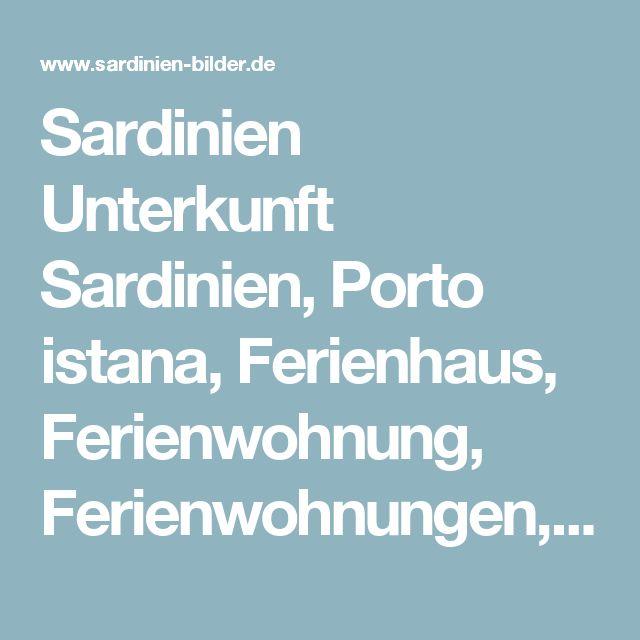 Sardinien Unterkunft Sardinien, Porto istana, Ferienhaus, Ferienwohnung, Ferienwohnungen, Ferienhäuser