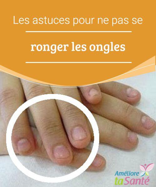 Les astuces pour ne pas se ronger les ongles   Vous vous rongez les ongles et vous souhaitez vous débarrasser de cette mauvaise habitude ? Venez découvrir nos astuces naturelles et efficaces.