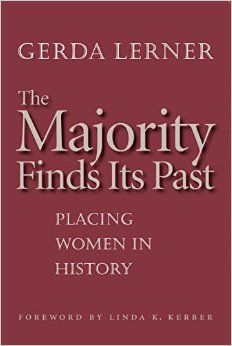 Gerda Lerner, The Majority Finds Its Past (1979)