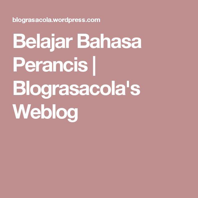 Belajar Bahasa Perancis | Blograsacola's Weblog