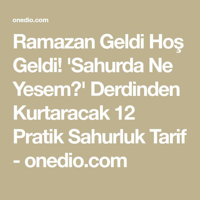 Ramazan Geldi Hoş Geldi! 'Sahurda Ne Yesem?' Derdinden Kurtaracak 12 Pratik Sahurluk Tarif - onedio.com