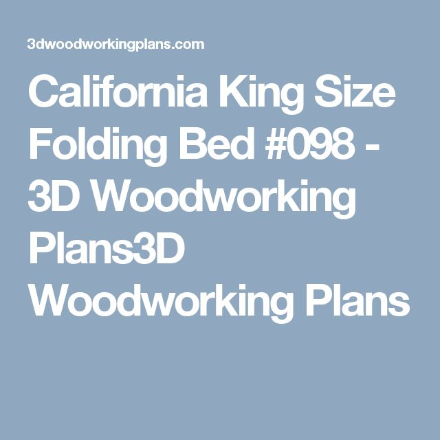 California King Size Folding Bed #098 - 3D Woodworking Plans3D Woodworking Plans