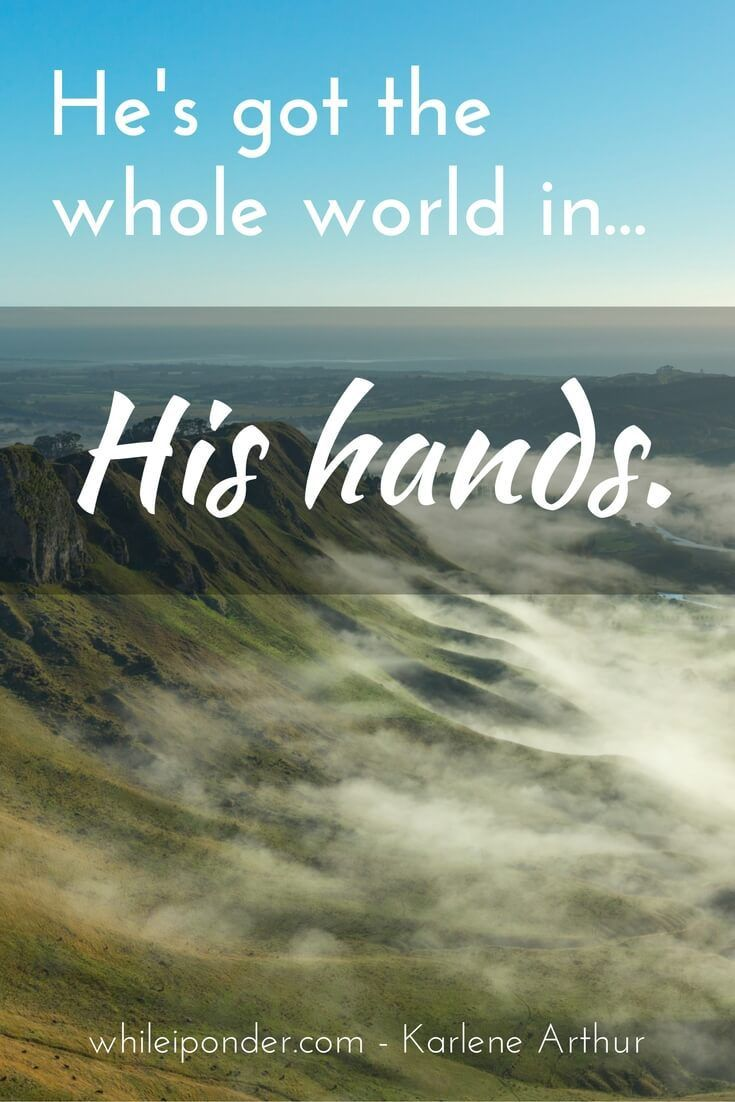 Do we still believe He's got the whole world in His hands? Others may promise us the world but they do not hold the world. We know who does.